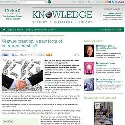 Venture creation: a new form of entrepreneurship?
