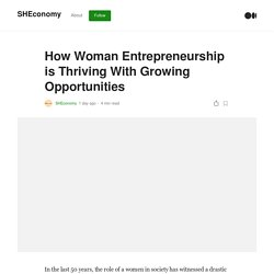 How Woman Entrepreneurship is Thriving With Growing Opportunities