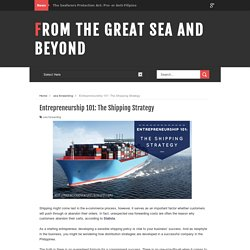 Entrepreneurship 101: The Shipping Strategy