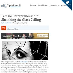 Female Entrepreneurship: Shrinking the Glass Ceiling