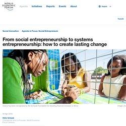 From social entrepreneurship to systems entrepreneurship: how to create lasting change