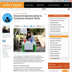 Using Entrepreneurship to Transform Student Work