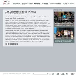 Art & Entrepreneurship: Trill - Arts at MIT