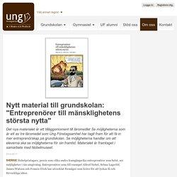 """Nytt material till grundskolan: """"Entreprenörer till mänsklighetens största ny..."""