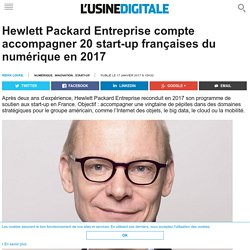 Hewlett Packard Entreprise compte accompagner 20 start-up françaises du numérique en 2017