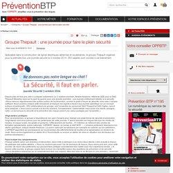 Groupe Thepault : une journée pour faire le plein sécurité / Entreprise / Toutes les actualités / Actualités / OPPBTP Prévention BTP