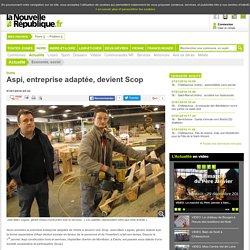 Aspi, entreprise adaptée, devient Scop - 07/01/2016