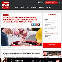 Easy-eat : une mini-entreprise ardennaise qui oeuvre contre le gaspillage alimentaire - RVM - 100% Ardennes 100% Hits