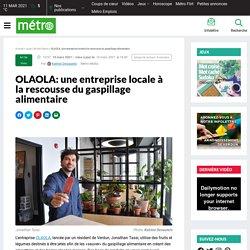METRO (CA) 10/03/21 OLAOLA: une entreprise locale à la rescousse du gaspillage alimentaire