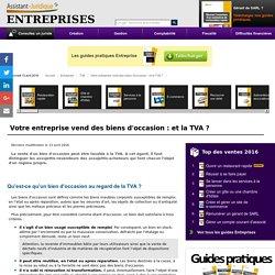 Votre entreprise vend des biens d'occasion : et la TVA ? - Assistance juridiq...