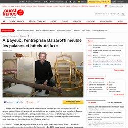 À Bayeux, l'entreprise Balzarotti meuble les palaces et hôtels de luxe - Bayeux - Économie