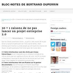 20 + 1 raisons de ne pas lancer un projet entreprise 2.0 | Bloc
