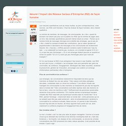 Mesurer l'impact des Réseaux Sociaux d'Entreprise (RSE) de façon humaine
