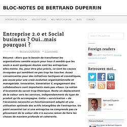 Entreprise 2.0 et Social business ? Oui..mais pourquoi