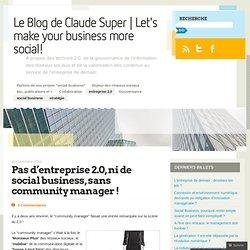 Pas d'entreprise 2.0, ni de social business, sans community manager !
