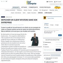 DEPECHER UN CLIENT MYSTERE DANS SON ENTREPRISE - À la une - chefdentreprise.com