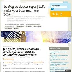 [enquête] Réseaux sociaux d'entreprise en 2013 : la collaboration avant tout