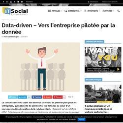 Data-driven - Vers l'entreprise pilotée par la donnée - IT Social
