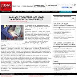 Fab labs d'entreprise, des usines numériques et collaboratives - dossier