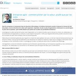 Entreprise agile : comment piloter par la valeur, plutôt que par les coûts - D.Views