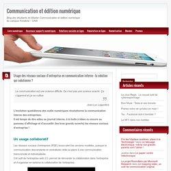Présences en ligne – Blog du Master Info-Com UHA » Usage des réseaux sociaux d'entreprise en communication interne : la solution qui solutionne ?