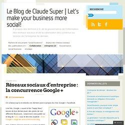 Réseaux sociaux d'entreprise : la concurrence Google +