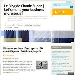 Réseaux sociaux d'entreprise : 10 conseils pour réussir les projets « InfGov's Blog