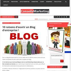 10 raisons d'ouvrir un Blog d'entreprise ! - ConseilsMarketing.fr