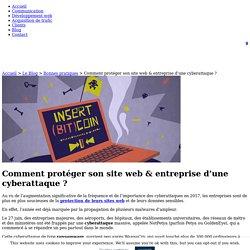 Protéger son Site Web & Entreprise d'une Cyberattaque