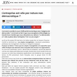 L'entreprise est-elle par nature non démocratique ? par Thibaud Briere - Chronique Management