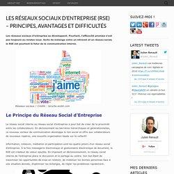 Les Réseaux Sociaux d'Entreprise (RSE) - Principes, Avantages et Difficultés
