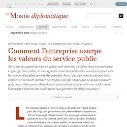 Comment l'entreprise usurpe les valeurs du service public, par Danièle Linhart (Le Monde diplomatique, septembre 2009)