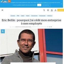 Eric Belile : pourquoi j'ai cédé mon entreprise à mes employés - Le Parisien