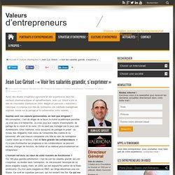 Jean-Luc Grisot, chef d'entreprise - Valeurs d'entrepreneurs par Bruno Rousset