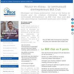 Plus de 8000 chefs d'entreprise dans la communauté d'entrepreneurs BGE Club