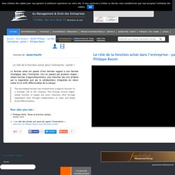 Le rôle de la fonction achat dans l'entreprise Philippe Bassin TVDMA est la 1ère Web TV du Management et Droit des Entreprises