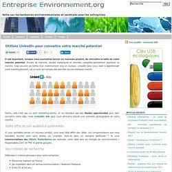 Entreprise Environnement Utilisez LinkedIn pour connaitre votre marché potentiel - Entreprise Environnement