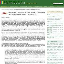 Les rapports entre accords de groupe, d'entreprise et d'établissement après la (...)
