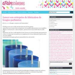 Lancer son entreprise de fabrication de bougies parfumées