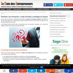 Racheter une entreprise : Les avantages, les risques, l'analyse et le financement du rachat