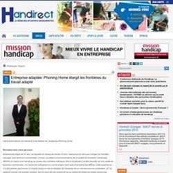 Entreprise adaptée: Phoning Home élargit les frontières du travail adapté : Handirect, actualité emploi et handicap