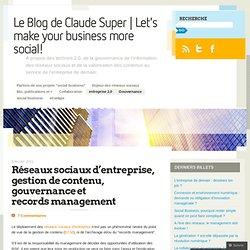 Réseaux sociaux d'entreprise, gestion de contenu, gouvernance et records management