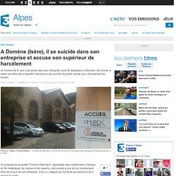 A Domène (Isère), il se suicide dans son entreprise et accuse son supérieur de harcèlement
