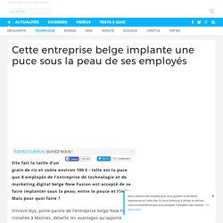Cette entreprise belge implante une puce sous la peau de ses employés