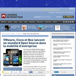 VMware, Cisco et Box lancent un standard Open Source dans la mobilité d'entreprise