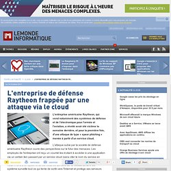 L'entreprise de défense Raytheon frappée par une attaque via le cloud