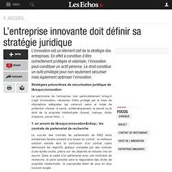 L'entreprise innovante doit définir sa stratégie juridique