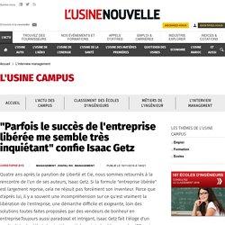 """""""Parfois le succès de l'entreprise libérée me semble très inquiétant"""" confie Isaac Getz - L'interview management"""