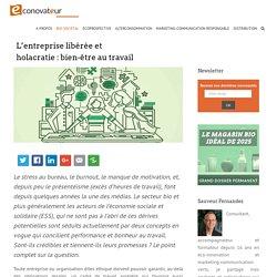 2016/12 - Entreprise libérée et holacratie : article TRÈS documenté!