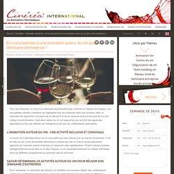 Et si vous pensiez à une animation autour du vin pour votre séminaire d'entreprise ? - Cinerea International